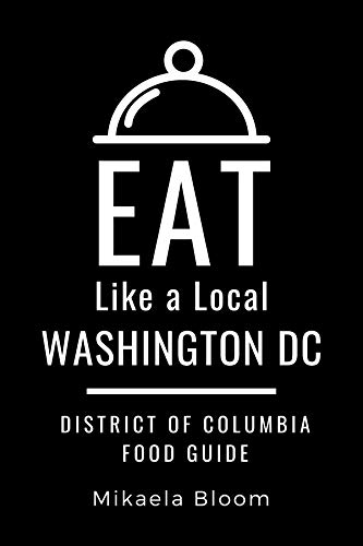 Eat Like a Local-Washington DC: District of Columbia Food Guide (English Edition)
