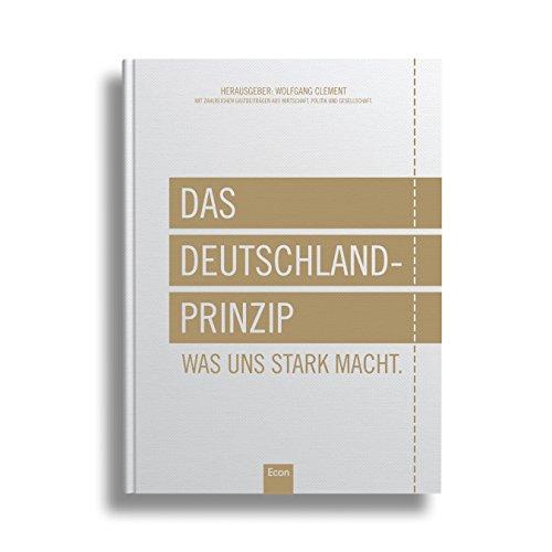 Das Deutschland-Prinzip: Was uns stark macht