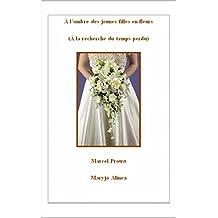 À l'ombre des jeunes filles en fleurs  (Illustré): (À la recherche du temps perdu) (French Edition)