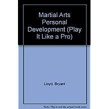 Artes Marciales-Desarollo Personal/Martial Arts-Personal Development (Juega Como UN Professional)
