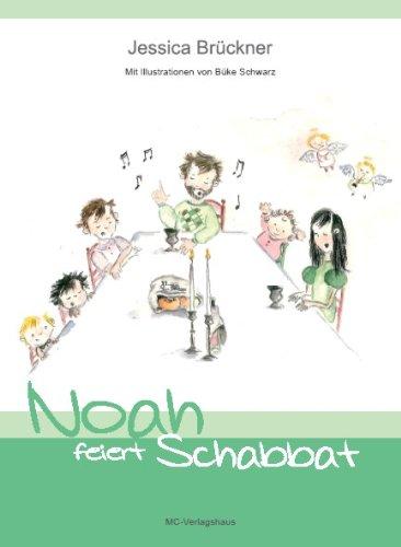 Noah feiert Schabbat: Ein Kinderbuch mit Illustrationen von Büke Schwarz