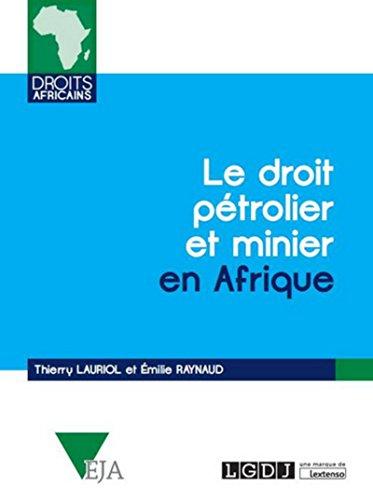 Le Droit pétrolier et minier en Afrique par Thierry Lauriol