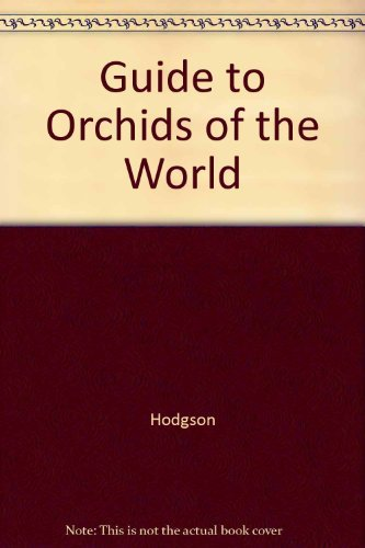 guide-to-orchids-of-the-world-by-margaret-hodson-1992-01-23