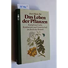 Das Leben der Pflanzen. Kampf und Liebe, Konkurrenz und Gemeinschaft im Reich der Botanik