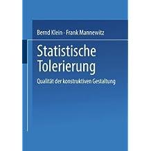 Statistische Tolerierung: Qualität der konstruktiven Gestaltung (Qualitäts- und Zuverlässigkeitsmanagement) (German Edition)