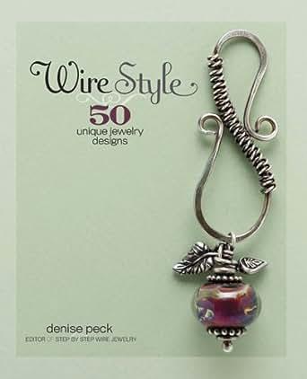Wire Style: 5 Unique Jewelry Designs