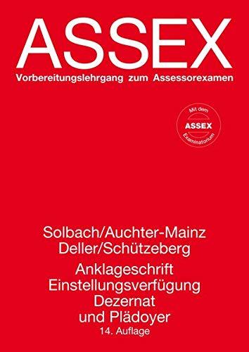 Anklageschrift, Einstellungsverfügung, Dezernat und Plädoyer (ASSEX - Vorbereitungslehrgang zum Assessorexamen)