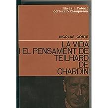 La vida i el pensament de Teilhard de Chardin