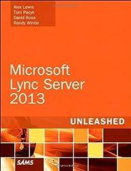 Microsoft Lync Server 2013 Unleashed (2nd Edition) by Alex Lewis (2013-04-19)