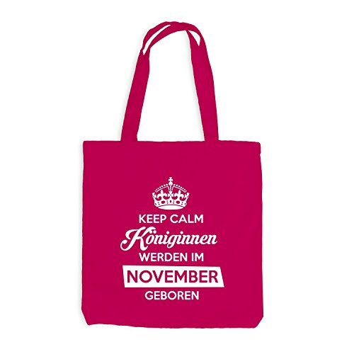 Jutebeutel - Keep Calm Königinnen NOVEMBER geboren - Birthday Geburtstag Pink