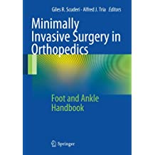 Minimally Invasive Surgery in Orthopedics: Foot and Ankle Handbook