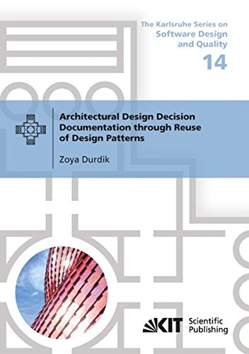 Architectural Design Decision Documentation through Reuse of Design Patterns (The Karlsruhe Series on Software Design and Quality) - Dokumentations-kit