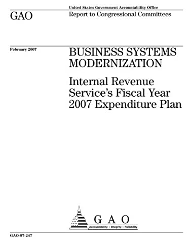 Business systems modernization  : Internal Revenue Service's fiscal year 2007 expenditure plan