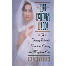 21st Century Wicca: A Young Witch's Guide to Living the Magical Life (Citadel Library of the Mystic Arts)