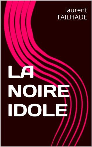 LA NOIRE IDOLE