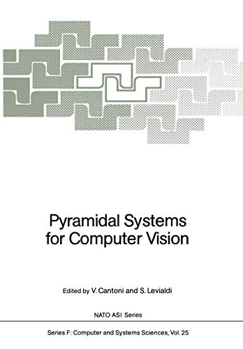Pyramidal Systems for Computer Vision (Nato ASI Subseries F: (25), Band 25)