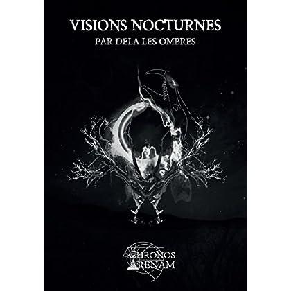 Visions Nocturnes : Par-delà les ombres