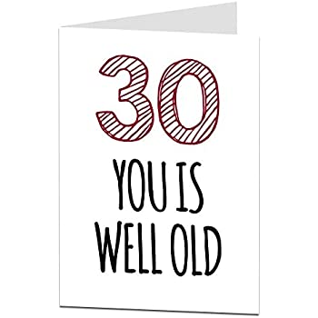 Funny 30th Birthday Card You Is Well Old For Men Women Amazon