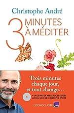 Trois Minutes à méditer de Christophe André