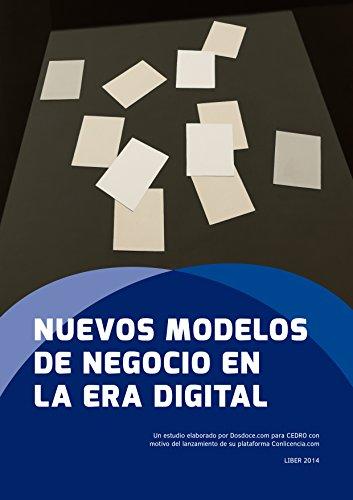 Nuevos modelos de negocio en la era digital: Más allá de la gratuidad en Internet (Estudio de Dosdoce.com nº 4) de [Celaya, Javier]