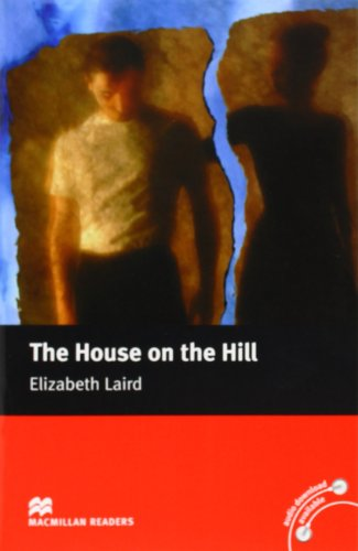 The House on the Hill: Beginner (Macmillan Reader)