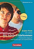 Scriptor Praxis: Mit Schülern klarkommen (14. Auflage): Professioneller Umgang mit Unterrichtsstörungen und Disziplinkonflikten. Buch mit Kopiervorlagen über Webcode - Dr. Gert Lohmann