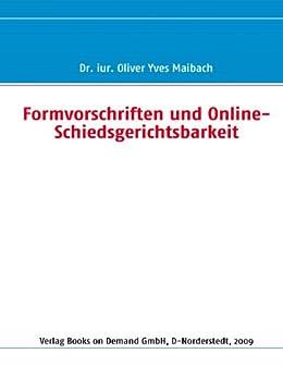 Formvorschriften Und Online Schiedsgerichtsbarkeit Ebook Oliver