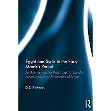 Egypt and Syria in the Early Mamluk Period: An Extract from Ibn Fa?l All?h Al-'Umar?'s Mas?lik Al-Ab??r F? Mam?lik Al-Am??r