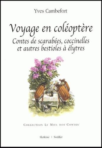 voyage-en-coleoptere-contes-de-scarabees-coccinelles-et-autres-bestioles-a-elytres