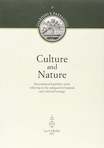 Culture and nature. International legislative texts referring to the safeguard of natural and cultural heritage (Giardini e paesaggio)