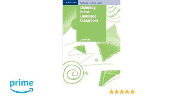 listening in the language classroom cambridge language teaching