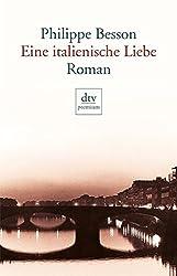 Eine italienische Liebe: Roman (dtv premium)