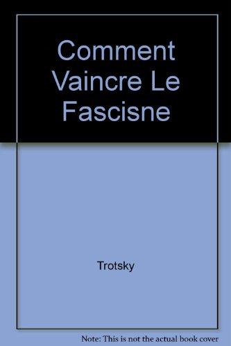 Comment vaincre le Fascisme par Trotsky