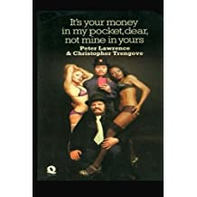 It's Your Money In My Pocket, Dear, Not Mine In Yours: Volume 1 (The London Chronicles)