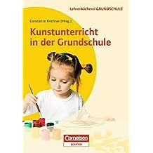 Kunstunterricht in der Grundschule (Lehrer-Bücherei: Grundschule)