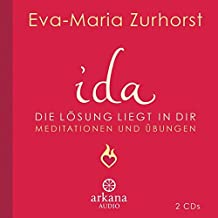 ida - Die Lösung liegt in dir: Meditationen und Übungen