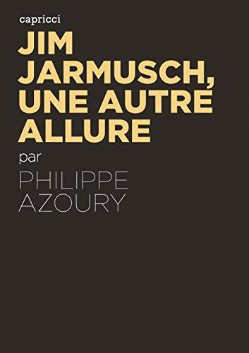 Jim Jarmusch, une autre allure par Philippe Azoury