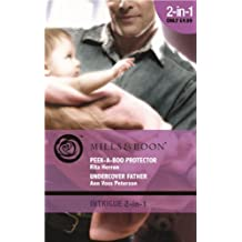 Peek-A-Boo Protector: Peek-a-boo Protector / Undercover Father (Mills & Boon Intrigue) by Rita Herron (2010-05-21)