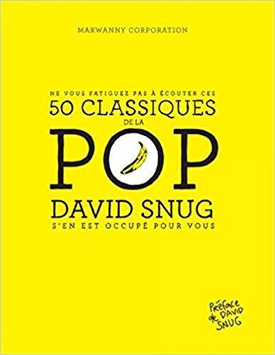 Ne vous fatiguez pas à écouter ces 50 classiques de la Pop : David Snug s'en est occupé pour vous