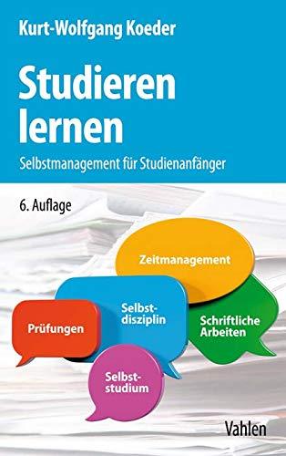 Studieren lernen: Selbstmanagement für Studienanfänger