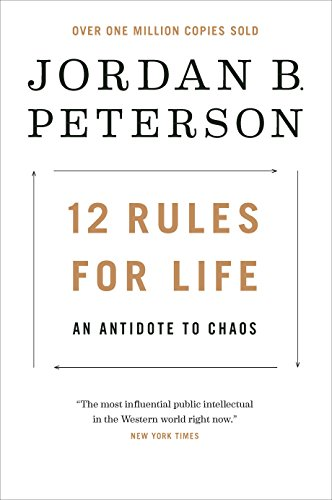 12 Rules for Life: An Antidote to Chaos por Jordan B. Peterson