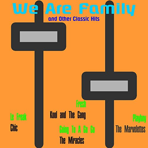 We Are Family and Other Classi...