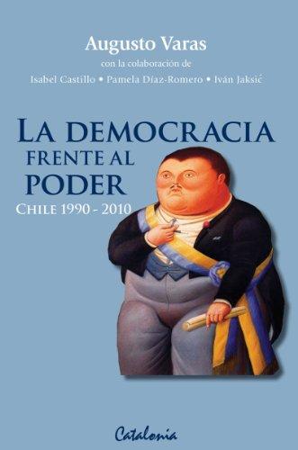 La democracia frente al poder. Chile 1990-2010 por Augusto Varas