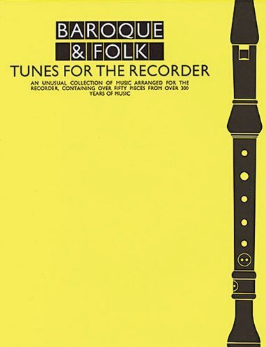 Baroque And Folk Tunes For Recorder: An Unusual Collection of Music Arranged for the Recorder, containing over Fifty Pieces from Over 300 Years of Music by Leo Alfassy, Johann Christoph Friedrich Bach, Johann Sebasti (1992) Sheet music