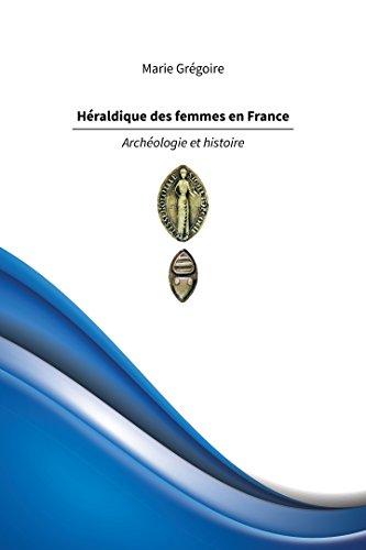 Héraldique des femmes en France – Archéologie et histoire