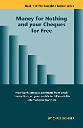 Money for Nothing and Your Cheques for Free by Chris Skinner (2010-09-24)