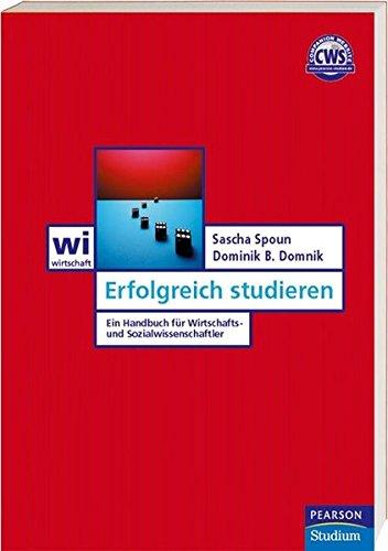 Erfolgreich studieren. Ein Handbuch für Wirtschafts- und Sozialwissenschaftler