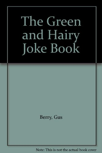 The green and hairy joke book.