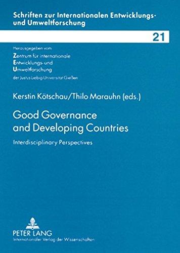 Good Governance and Developing Countries: Interdisciplinary Perspectives (Schriften zur internationalen Entwicklungs- und Umweltforschung, Band 21)