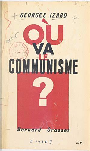 Où va le communisme ?: L'évolution du parti communiste, les textes (French Edition)